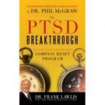 The PTSD Breakthrough. The Revolutionary, Science-Based Compass RESET Program - G. Frank Lawlis