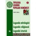 Tipologia legendei populare romanesti, vol 2 - Tony Brill