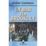Un bar din Brooklyn - Andrei Codrescu