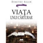 Viata unui carturar - Dumitru Balan