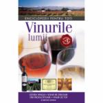 Vinurile lumii. Istoria vinului. Soiuri de struguri. Tari producatoare. Vinuri de top