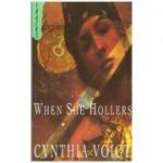 When She Hollers - Cynthia Voigt