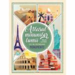 Atlasul minunilor lumii. Cele mai spectaculoase monumente - Daniela Celli