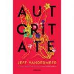 Autoritate (Trilogia Southern Reach, partea a II-a) - Jeff VanderMeer