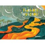 Cat de fierbinti sunt vulcanii! - Francoise Laurent, Celine Manillier