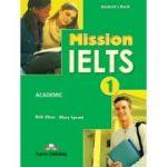 Curs limba engleza Examen Mission IELTS 1 Academic Manualul elevului - Mary Spratt, Bob Obee