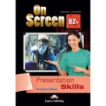 Curs limba engleza On Screen B2+ Presentation Skills Manualul Profesorului - Virginia Evans, Jenny Dooley
