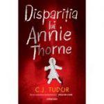 Disparitia lui Annie Thorne - C. J. Tudor