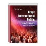 Drept international public. Aplicatii practice pentru seminar - Cristian Jura