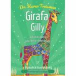 Girafa Gilly. Activitati pentru dobandirea stimei de sine - Dr. Karen Treisman