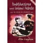 Imblanzirea unei inimi rebele - Allen Langham