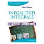 Inegalitati integrale. De la initiere la performanta - Florin Stanescu