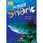 Literatura CLIL The Tiger Shark Pachetul profesorului - Virginia Evans, Jenny Dooley