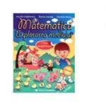 Matematica. Explorarea mediului. Clasa pregatitoare - Florica Ancuta, Aurelia Arghirescu, Daniela Stoica