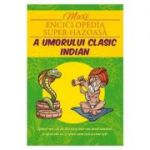 Maxienciclopedia super-hazoasa a umorului clasic indian