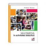 Multimedia in activitatea didactic - Andrei Novac