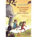 Ne intoarcem in curand, mergem pana-n Africa - Oliver Scherz