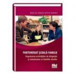 Parteneriat scoala-familie. Organizarea activitatilor de dirigentie si comunicarea cu familiile elevilor - Maricica Danuta (Bitca) Bunghez
