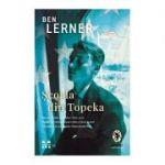 Scoala din Topeka - Ben Lerner