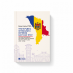 The Republic of Moldova between East and West. Vectors and agents of change that determine political attitudes (1991 – 2016) - Stoica Cristinel Popa
