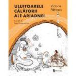Uluitoarele calatorii ale Ariadnei - Victoria Patrascu