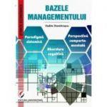 Bazele Managementului. Paradigma sistemica. Abordare cognitiva. Perspectiva comportamentala - Vadim Dumitrascu