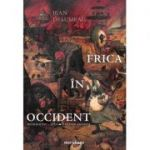 Frica in Occident. Secolele XIV – XVIII. O cetate asediata - Jean Delumeau