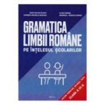 Gramatica limbii romane pe intelesul scolarilor - Clasa 3 - Cristina Botezatu, Alina Mares