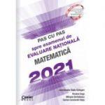 Pas cu pas spre examenul de evaluare nationala. Matematica 2021 - Radu Gologan (coord.), Roxana Goga, Mihaela Berindeanu, Ciprian C-tin Neta