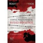 Statul politienesc al Rusiei Sovietice - Martyn Whittok