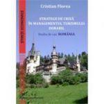 Strategii de criza in managementul turismului durabil. Studiu de caz: Romania - Cristian Florea