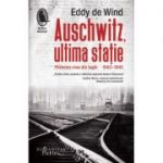 Auschwitz, ultima statie - Eddy de Wind