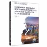 Elemente de infografica, desen tehnic si proiectarea asistata de calculator in inginerie civila. Volumul I - Mihaela Pericleanu, Bucur Dan Pericleanu