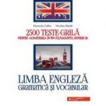 Limba engleza. Gramatica si vocabular. 2500 teste-grila pentru admiterea in invatamantul superior - Petronela Colbea, Nicoleta Danila