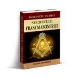 Secretele francmasoneriei - Emmanuel Pierrat