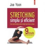 Stretching simplu si eficient - Joe Yoon