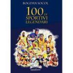 100 de sportivi legendari – Bogdan Socol