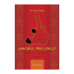 Amorul prelungit – Tehnica, arta, stiinta Vol. 1 - Dr. Dorin Dragos