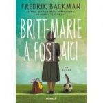 Britt-Marie a fost aici - Fredrik Backman