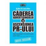 Caderea advertising-ului si ascensiunea PR-ului - Al Ries, Laura Ries