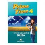 Curs limba engleza Prime Time 4 Public speaking skills Manualul elevului - Virginia Evans