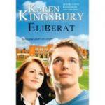 Eliberat. Miracolul dintr-un cantec - Karen Kingsbury