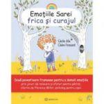 Emotiile Sarei (volumul 3). Frica si curajul - Cecile Alix