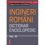 Ingineri romani. Dictionar enciclopedic. Vol. IV - Gleb Dragan