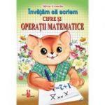 Invatam sa scriem Cifre si Operatii matematice - Silvia Ursache