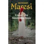 Maresi. Cronici din Manastirea Rosie - Maria Turtshaninoff