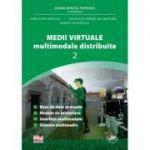 Medii Virtuale Multimodale Distribuite Vol. II - Dorin Mircea Popovici, Crenguta-Madalina Bogdan, Christian Mancas, Eugen Zaharescu