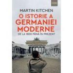 O istorie a Germaniei moderne de la 1800 pana in prezent - Martin Kitchen