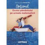 Ocolul Pamantului pe urmele matematicii. Optional - Mihaela Nitu