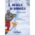 Regele si soriceii - Corina Cotoi